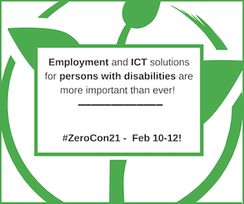 "White background. Drawing of a green plant over a green circle. Over the drawing, a box with the phrase ""Employment and ICT solutions are more important than ever. #ZeroCon21 - Feb 10-12!""."